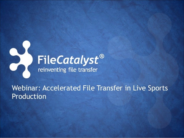 Webinar: Accelerated File Transfer in Live Sports  Production
