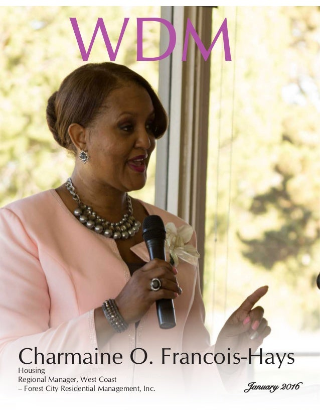 WDM January 2016 Charmaine O. Francois-HaysHousing Regional Manager, West Coast – Forest City Residential Management, Inc.