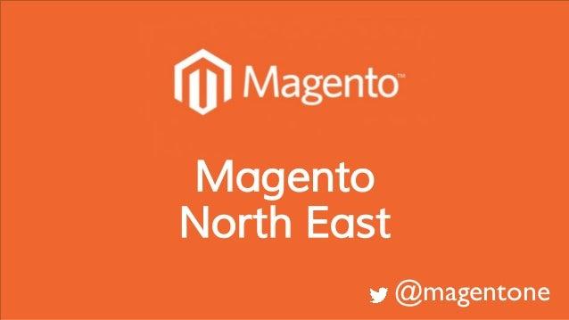 @magentone Magento North East