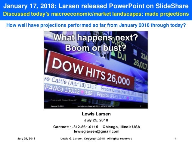 July 25, 2018 Lewis G. Larsen, Copyright 2018 All rights reserved 1 January 17, 2018: Larsen released PowerPoint on SlideS...