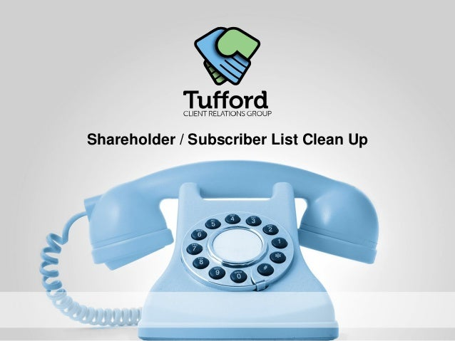 Shareholder / Subscriber List Clean Up
