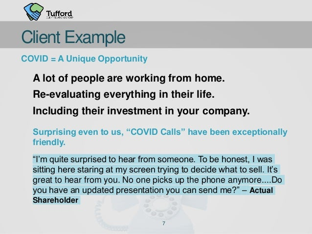7 Client Example COVID = A Unique Opportunity A lot of people are working from home. Re-evaluating everything in their lif...