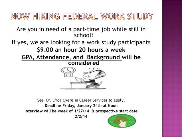 Are you in need of a part-time job while still in school? If yes, we are looking for a work study participants $9.00 an ho...