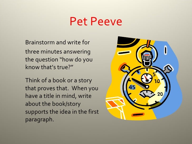 pet peeve essay title Based on your scratch outline, write your argument as a developed essay in basic essay structure title: pet-peeve argument exercise author: coon rapids campus.