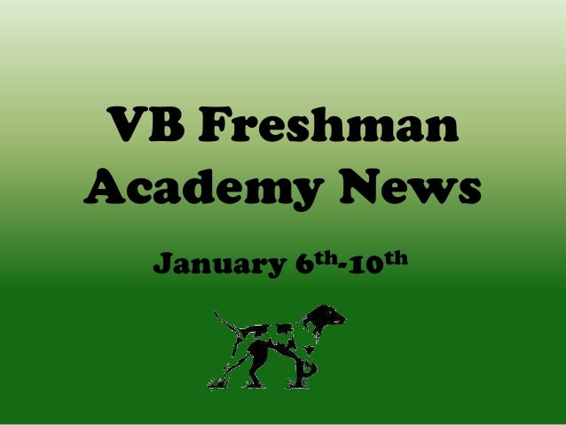 VB Freshman Academy News January 6th-10th