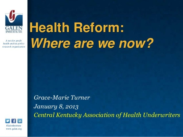 Health Reform:   A not-for-profit health and tax policyresearch organization    Where are we now?                         ...