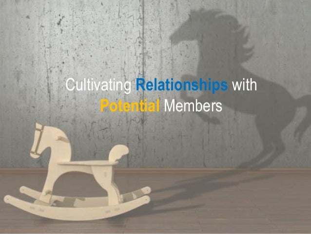 1 2 Cultivating Relationships with Potential Members