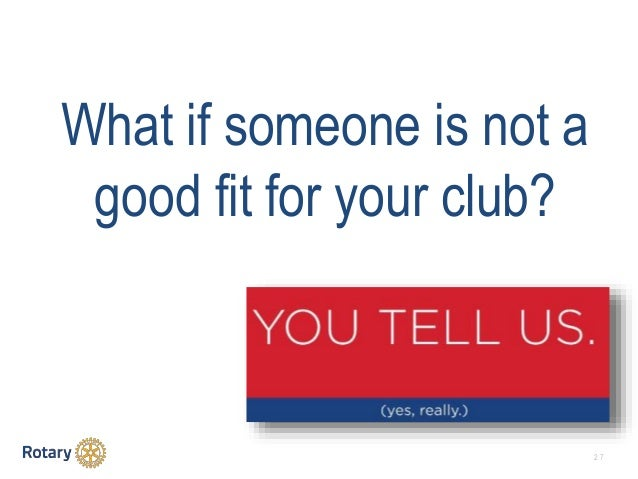 2 7 What if someone is not a good fit for your club?