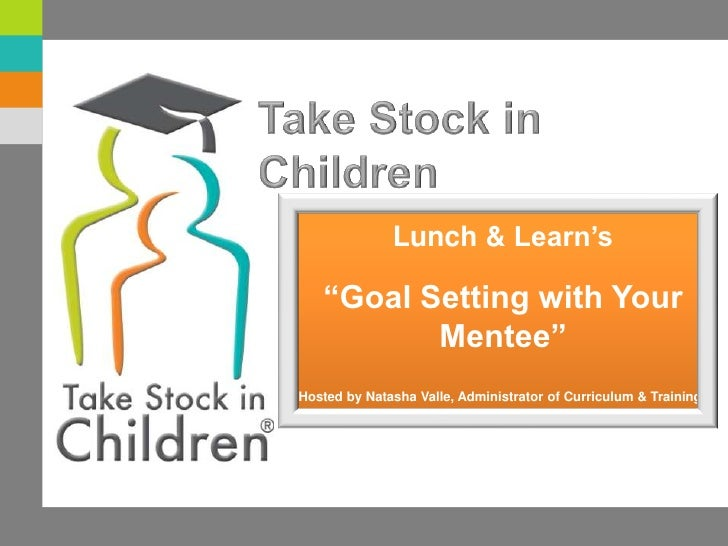 """Lunch & Learn's<br />""""Goal Setting with Your Mentee""""<br />Hosted by Natasha Valle, Administrator of Curriculum & Training<..."""