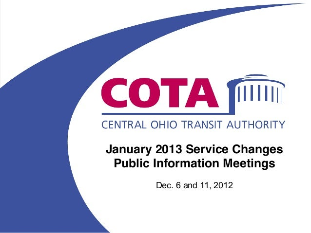 January 2013 Service Changes Public Information Meetings       Dec. 6 and 11, 2012