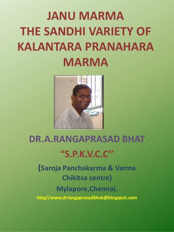 """JANU MARMA THE SANDHI VARIETY OF KALANTARA PRANAHARA MARMA<br />DR.A.RANGAPRASAD BHAT<br />""""S.P.K.V.C.C''<br />(SarojaPanc..."""