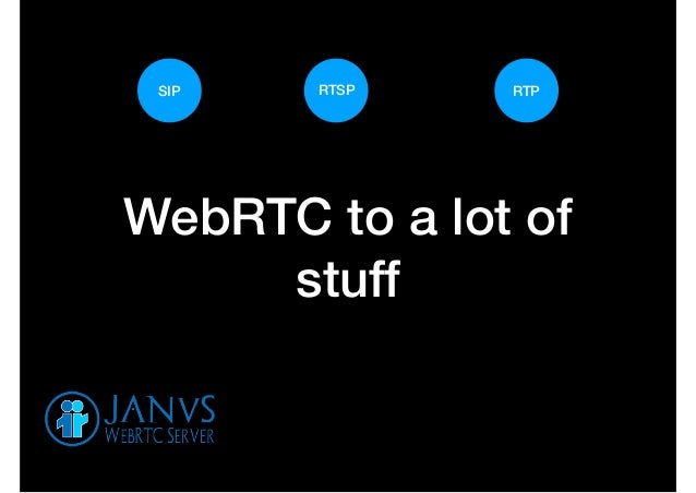 WebRTC and Janus intro for FOSS Stockholm January 2019