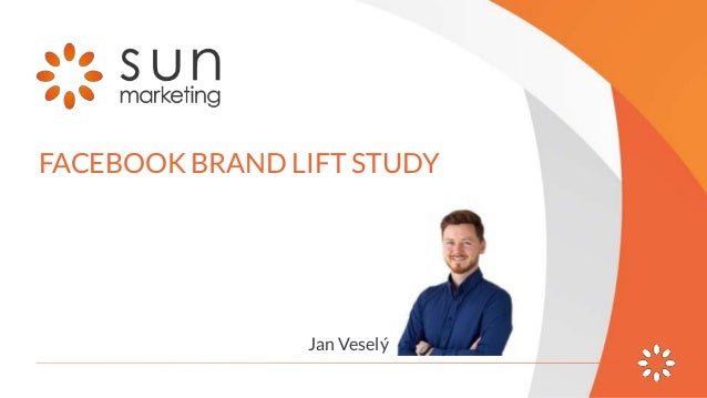 FACEBOOK BRAND LIFT STUDY Jan Veselý