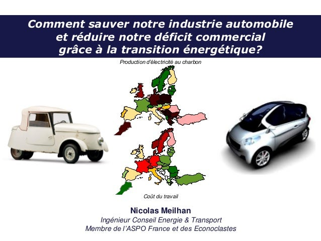 Comment sauver notre industrie automobile et réduire notre déficit commercial grâce à la transition énergétique? Nicolas M...