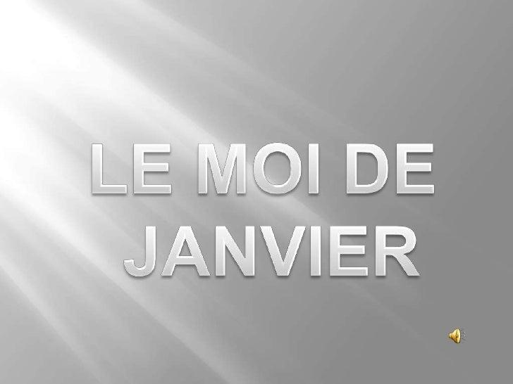 LE MOI DE <br />JANVIER<br />