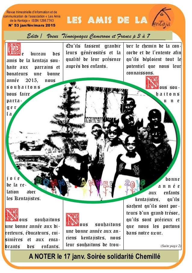 Le bureau des amis de la kentaja sou- haite aux parrains et donateurs une bonne année 2015, nous s o u h a i t o n s vous ...