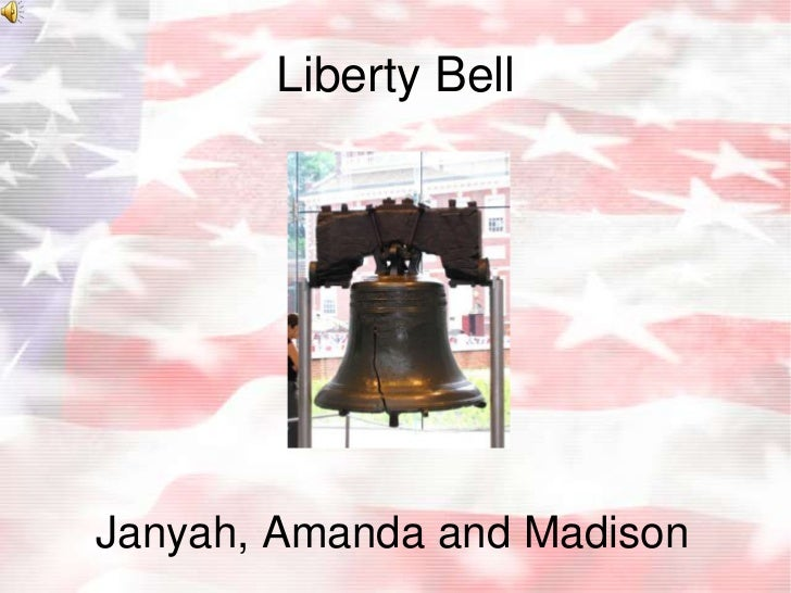 Liberty Bell<br />Janyah, Amanda and Madison<br />