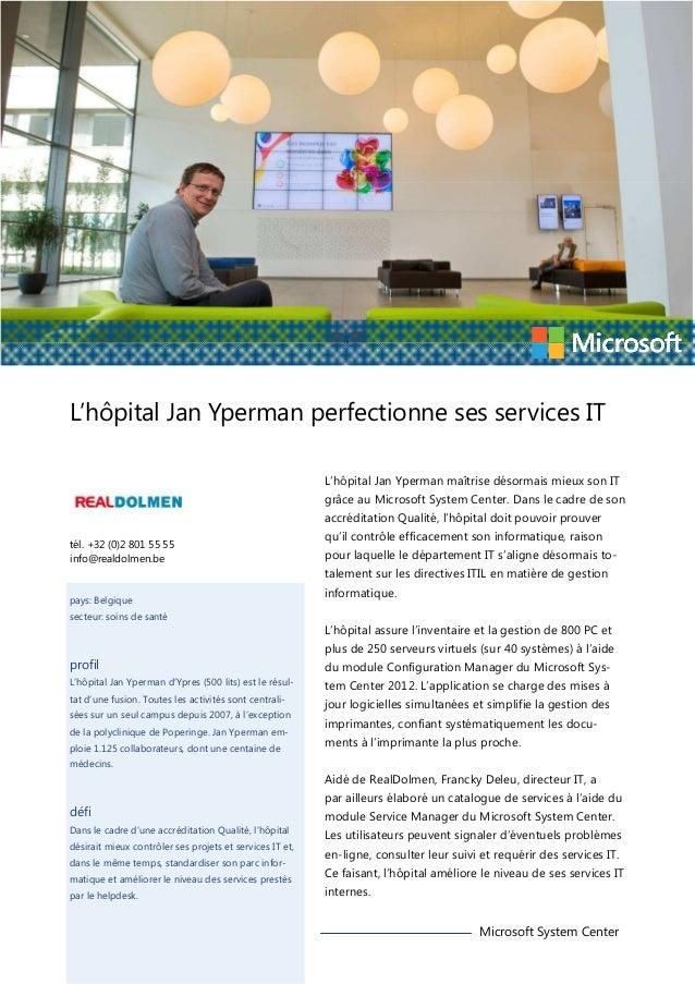 L'hôpital Jan Yperman perfectionne ses services IT L'hôpital Jan Yperman maîtrise désormais mieux son IT grâce au Microsof...
