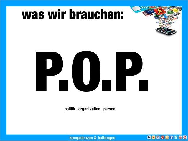 2013 Landesjugendring Niedersachsen e.V.was wir brauchen:P.O.P.politik . organisation . personkompetenzen & haltungen