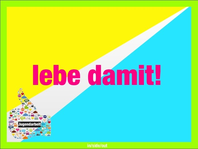 lebe damit!in/side/out