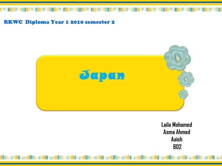 Laila Mohamed  Asma Ahmed  Aaish  BD2 Japan  RKWC  Diploma Year 1 2010 semester 2