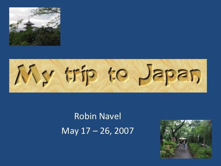 Robin Navel May 17 – 26, 2007