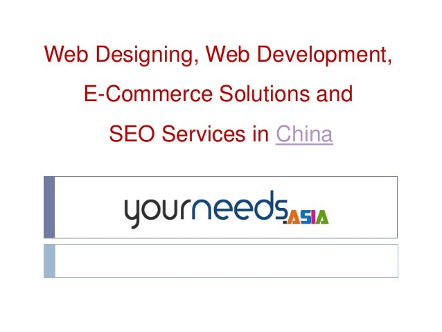 Web Designing, Web Development,E-Commerce Solutions andSEO Services in China