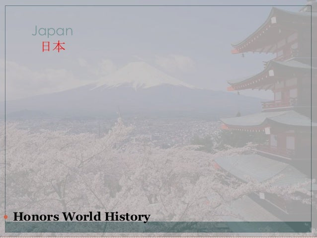 Japan 日本   Honors World History