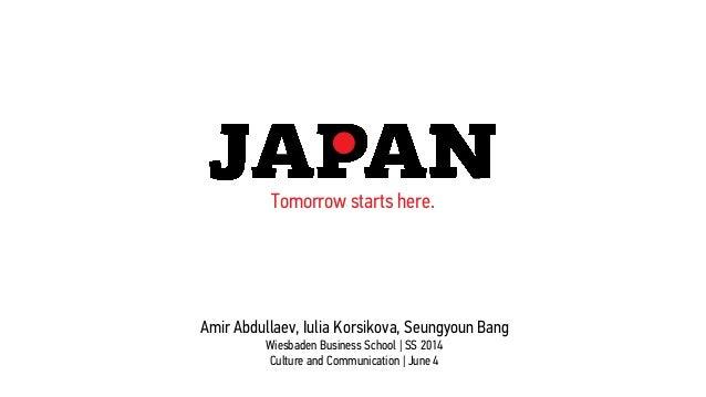 Tomorrow starts here. Amir Abdullaev, Iulia Korsikova, Seungyoun Bang Wiesbaden Business School | SS 2014 Culture and Comm...