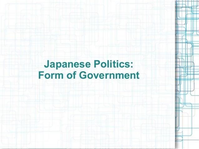 Japanese Politics:Form of Government