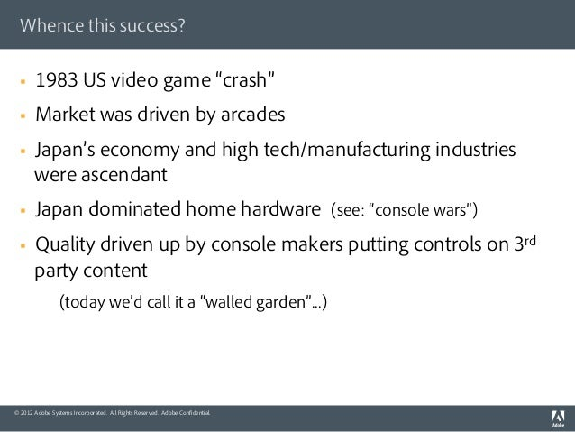 Whence this success?  §   1983 US video game crash  §   Market was driven by arcades  §   Japan s economy and high t...