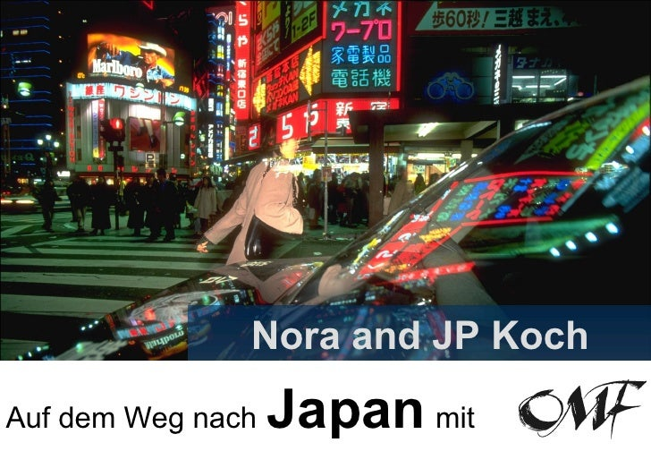 Auf dem Weg nach   Japan   mit   Nora and JP Koch