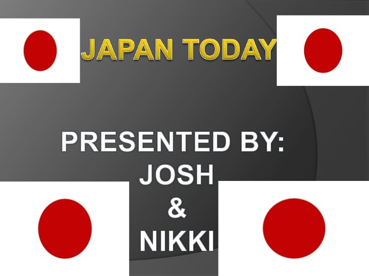JAPAN TODAY<br />PRESENTED BY: <br />JOSH<br />&<br />NIKKI<br />