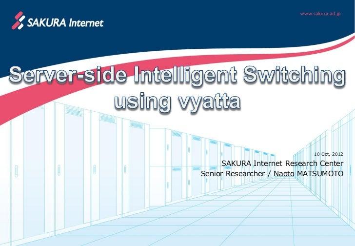 10 Oct, 2012     SAKURA Internet Research CenterSenior Researcher / Naoto MATSUMOTO