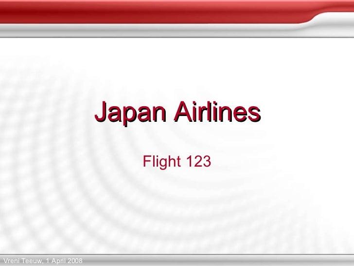Japan Airlines Flight 123 Vreni Teeuw, 1 April 2008