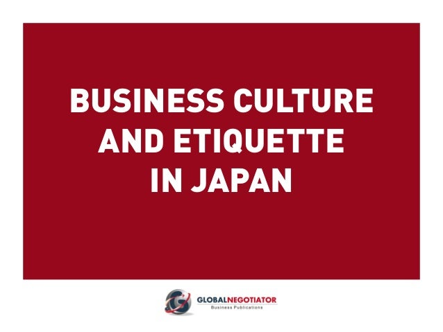 BUSINESS CULTURE AND ETIQUETTE IN JAPAN