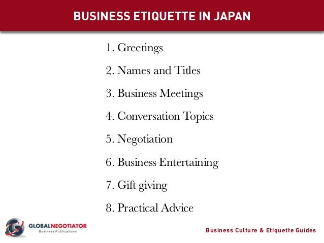 business etiquette in japan essay Japan is a land of peace and harmony that continues to evolve in a positive unification of tradition and modernisation with its elaborate and colourful history and culture, japan has formed a distinct model of hierarchy, honour and etiquette that is still reflected in many social and business practices today.