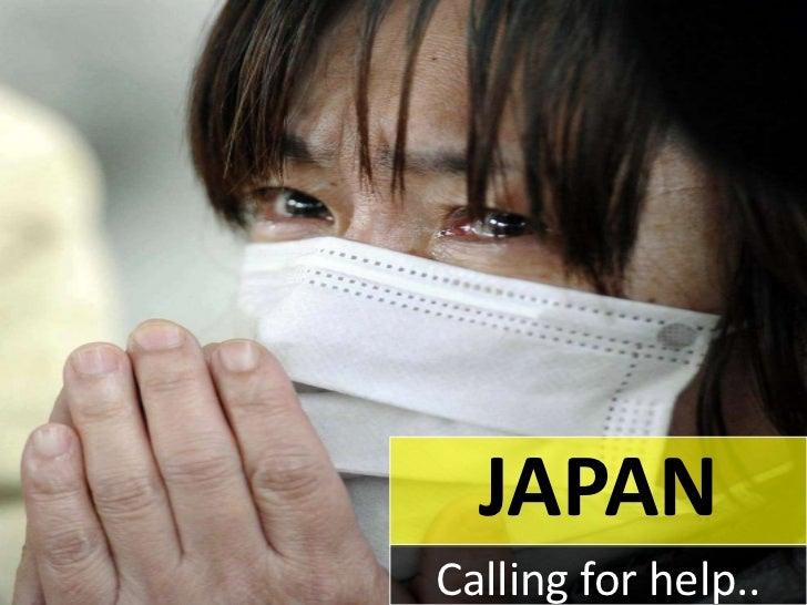 JAPAN<br />Calling for help..<br />
