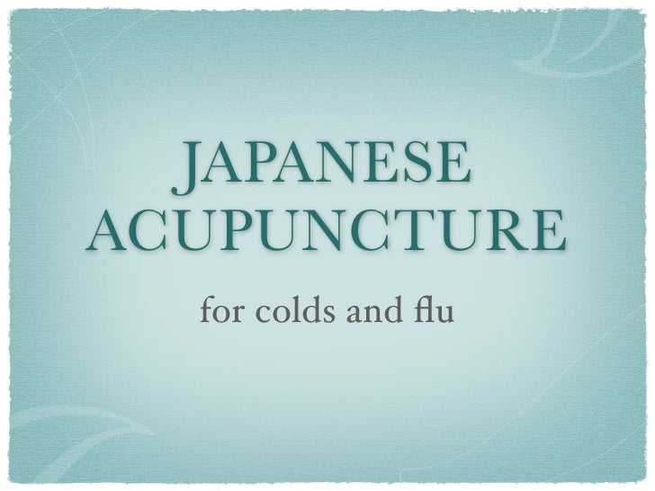 JAPANESEACUPUNCTURE  for colds and flu