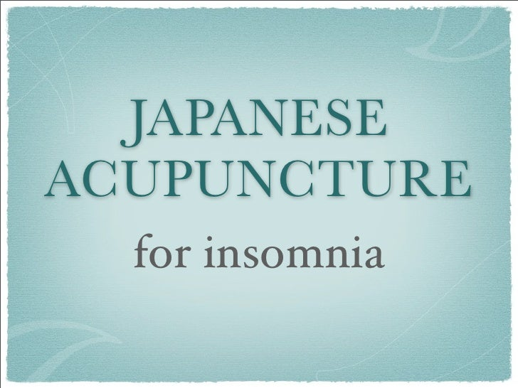 JAPANESEACUPUNCTURE  for insomnia