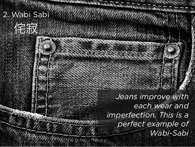 2 wabi sabi jeans for Wabi sabi aesthetic