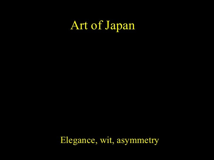 Art of Japan Elegance, wit, asymmetry