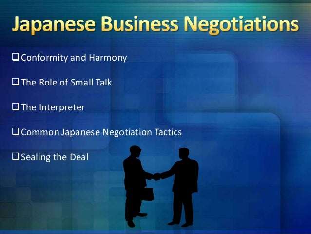 the importance of negotiations in the japanese business system Cultural notes on chinese negotiating years remain the core value system in chinese business initiating important business discussions are.