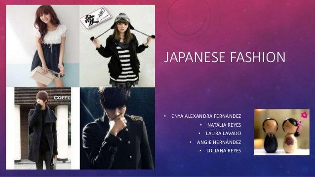 JAPANESE FASHION  • ENYA ALEXANDRA FERNANDEZ  • NATALIA REYES  • LAURA LAVADO  • ANGIE HERNÁNDEZ  • JULIANA REYES