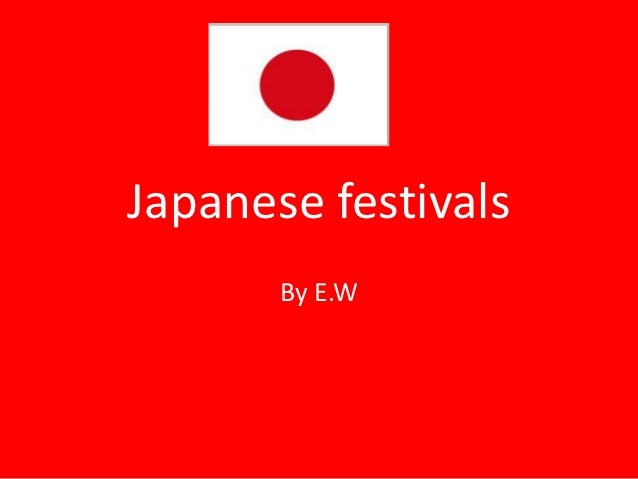 Japanese festivals       By E.W
