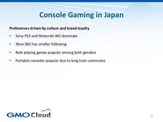 Console Gaming in JapanPreferences driven by culture and brand loyalty•   Sony PS3 and Nintendo WII dominate•   Xbox 360 h...