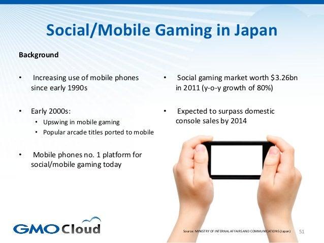 Social/Mobile Gaming in JapanBackground•    Increasing use of mobile phones            •    Social gaming market worth $3....