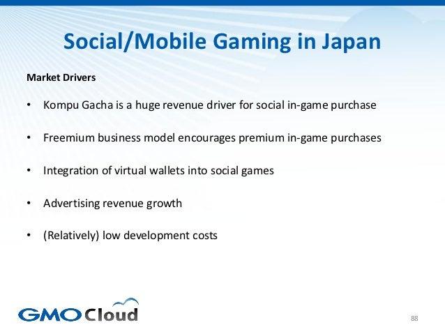 Social/Mobile Gaming in JapanMarket Drivers• Kompu Gacha is a huge revenue driver for social in-game purchase• Freemium bu...