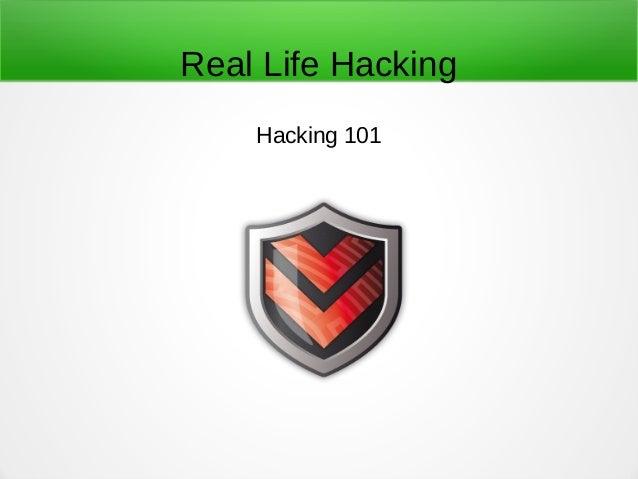 Real Life Hacking Hacking 101 1