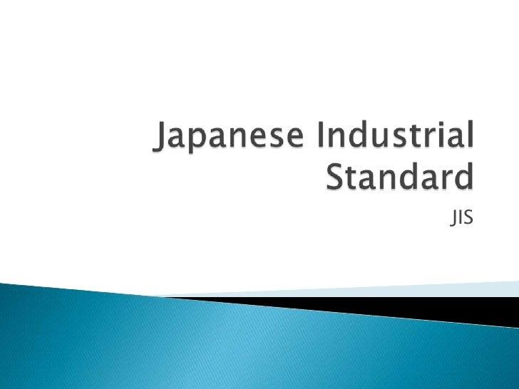 Japanese Industrial Standard<br />JIS<br />